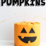 MOM Tip: Toilet Paper Pumpkins