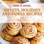 Sweets, Holidays and Family Recipes – Israeli-Mediterranean Cookbook eBook for Kindle