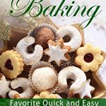 Holiday Baking: Favorite Quick and Easy Sweet Treat Recipes eBook for Kindle