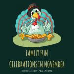 Family Fun Celebrations in November