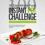 30 Day Whole Food Instant Pot Challenge eBook for Kindle
