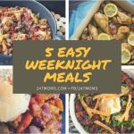5 Easy Weeknight Meals: 02/04/2018
