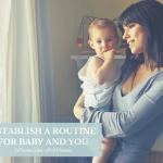 Establish a Routine for Baby and You