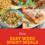 5 Easy Weeknight Meals: 03/18/2018