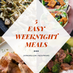 5 Easy Weeknight Meals: 04/01/2018