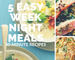 5 Easy Weeknight Meals: 04/15/2018