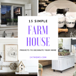 15 Simple Farmhouse Projects to Decorate Your Home