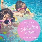 Family Fun Celebrations in June