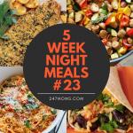 5 Easy Weeknight Meals #23