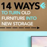 14 Ways to Turn Old Furniture into New Storage