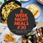 5 Easy Weeknight Meals #30