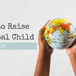 8 Fun Ways to Raise a Global Child