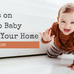 8 Tips on How to Baby Proof Your Home