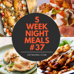 5 Easy Weeknight Meals #37