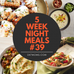 5 Easy Weeknight Meals #39