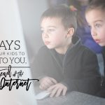 4 Ways to Get Your Kids to Turn to You, Instead of the Internet