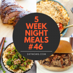 5 Easy Weeknight Meals #46