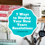 7 Ways to Display Your New Years Resolutions