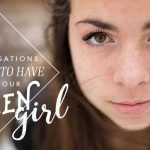 4 Conversations You Need to Have with Your Tween Girl