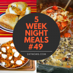 5 Easy Weeknight Meals #49