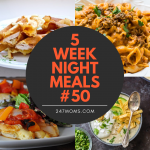 5 Easy Weeknight Meals #50