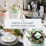 12 Simple and Elegant Easter Table Ideas