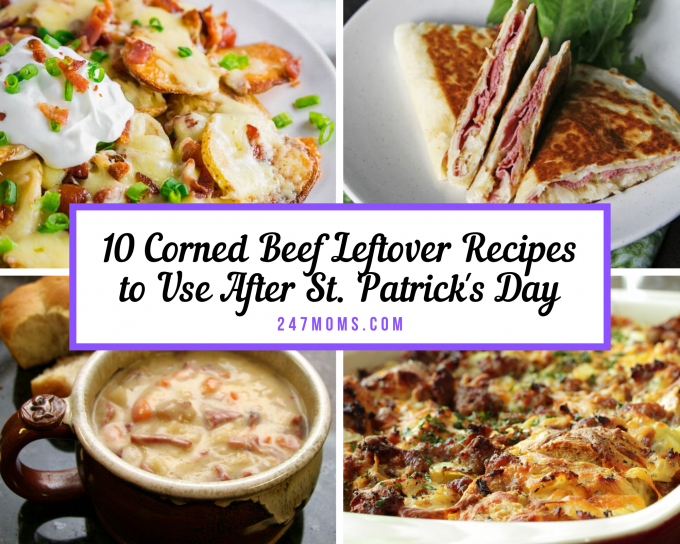 10 Corned Beef Leftover Recipes To Use After St Patrick S Day 24 7 Moms